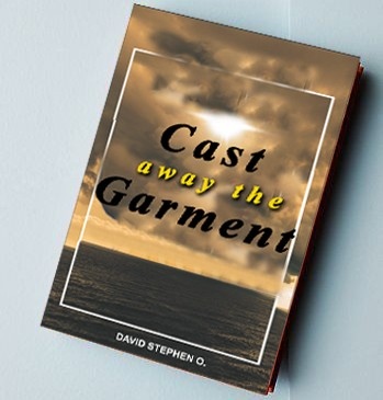 DOWNLOAD PDF & APP| CAST AWAY THE GARMENT – DAVID STEPHEN O